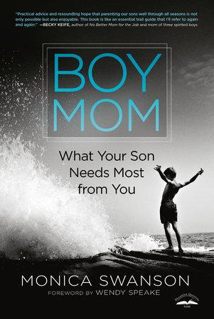 Boy Mom by Monica Swanson
