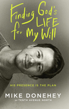 Finding God's Life for My Will by Mike Donehey