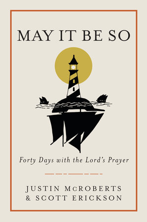 May It Be So by Justin McRoberts and Scott Erickson