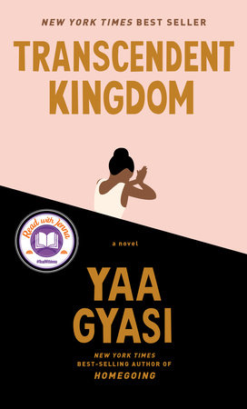 Transcendent Kingdom by Yaa Gyasi: 9780525658184 | PenguinRandomHouse.com:  Books