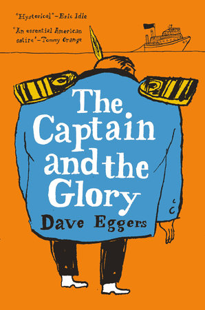 The Captain And The Glory By Dave Eggers 9780525659082
