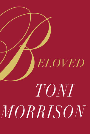 Beloved by Toni Morrison: 9780525659273 | PenguinRandomHouse.com ...