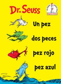 Un Pez, Dos Peces, Pez Rojo, Pez Azul (One Fish Two Fish Red Fish Blue Fish Spanish Edition)