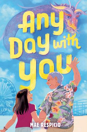 Any Day with You by Mae Respicio: 9780525707608 | PenguinRandomHouse.com:  Books