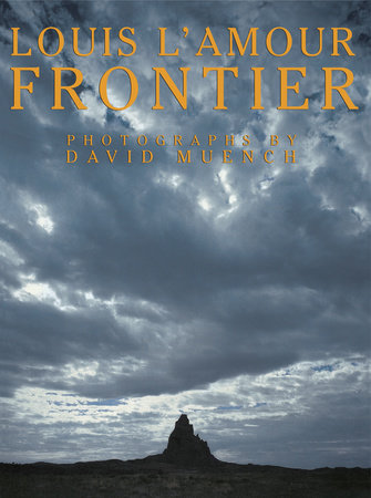Frontier By Louis Lamour 9780553050783 Penguinrandomhousecom Books