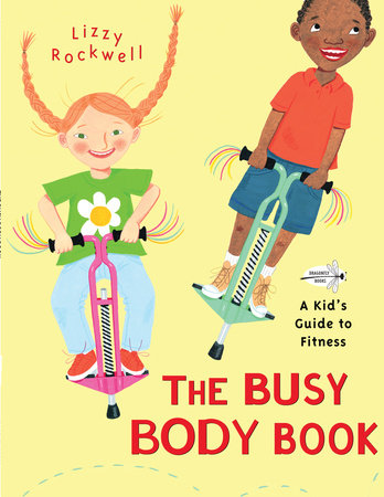 The Busy Body Book by Lizzy Rockwell