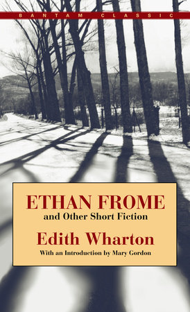 Ethan Frome and Other Short Fiction
