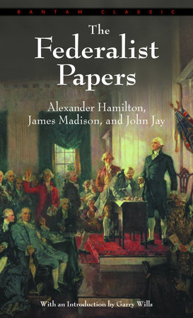 The Federalist Papers By Alexander Hamilton James Madison John Jay