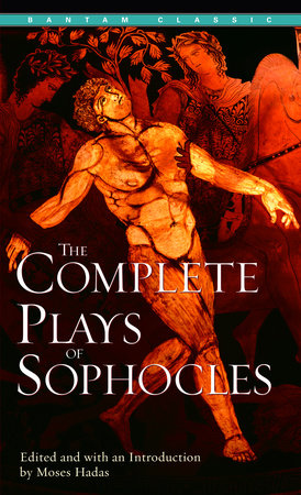 the complete plays of sophocles by sophocles penguinrandomhouse