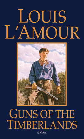 Guns of the Timberlands by Louis L'Amour