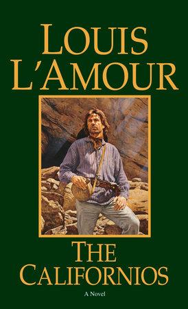 The Californios by Louis L'Amour