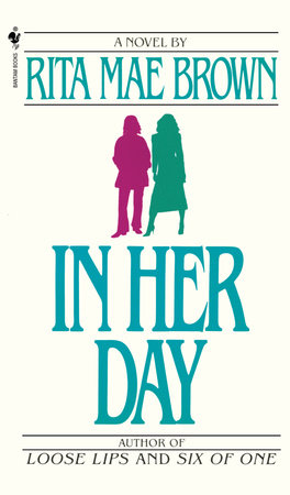 In Her Day by Rita Mae Brown