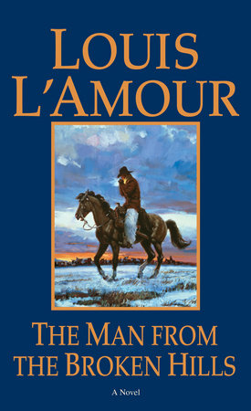 The Man from the Broken Hills by Louis L'Amour