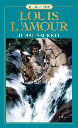 Jubal Sackett: The Sacketts
