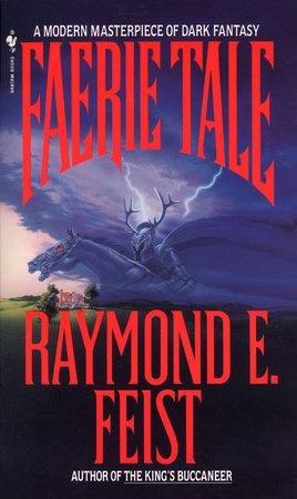 Faerie Tale by Raymond Feist