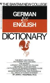 The Bantam New College German & English Dictionary