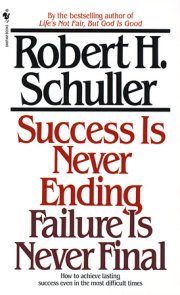 Success Is Never Ending, Failure Is Never Final