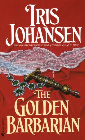 The Golden Barbarian by Iris Johansen