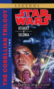Assault at Selonia: Star Wars Legends (The Corellian Trilogy)