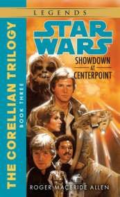 Showdown at Centerpoint: Star Wars Legends (The Corellian Trilogy)