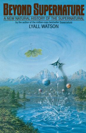Beyond Supernature by Lyall Watson