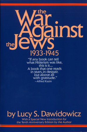 The War Against the Jews by Lucy S. Dawidowicz