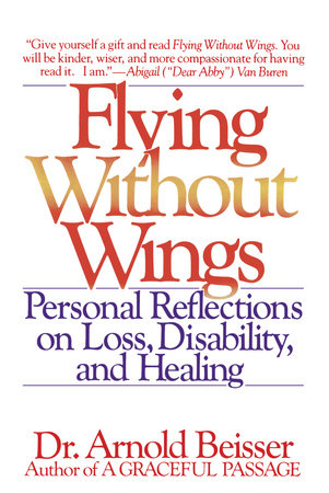 Flying Without Wings by Arnold Beisser