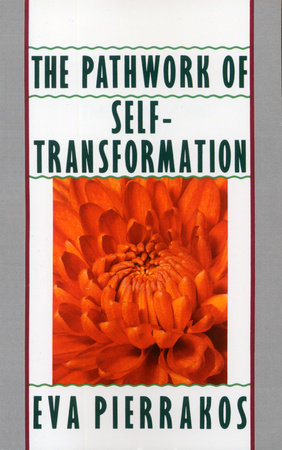 The Pathwork of Self-Transformation by Eva Pierrakos