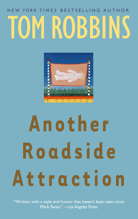 Another Roadside Attraction by Tom Robbins