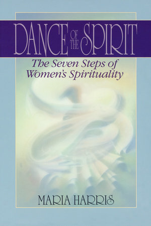Dance of the Spirit by Maria Harris