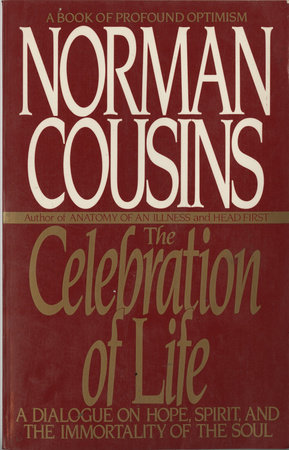 The Celebration of Life by Norman Cousins