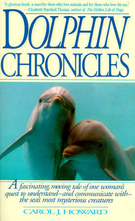 Dolphin Chronicles by Carol J. Howard