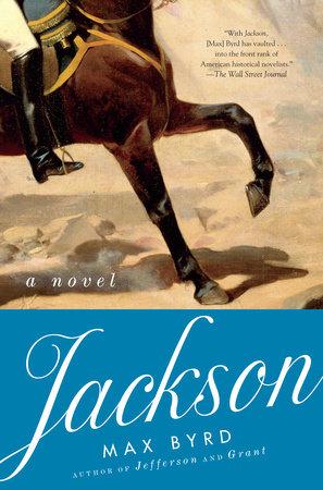 Jackson: A Novel by Max Byrd