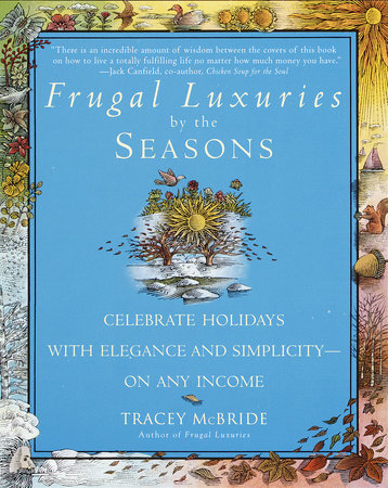 Frugal Luxuries by the Seasons by Tracey McBride