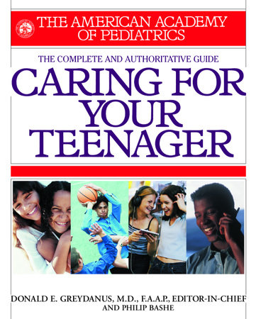 American Academy of Pediatrics Caring For Your Teenager by Philip Bashe