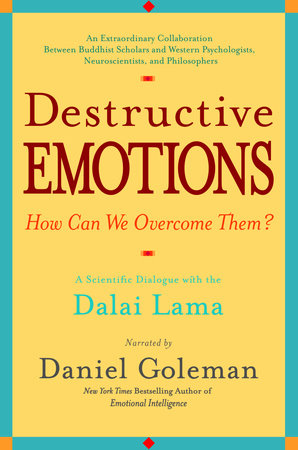 Destructive Emotions by Daniel Goleman