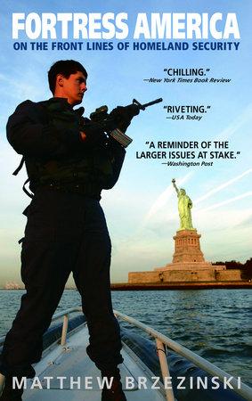 Fortress America by Matthew Brzezinski