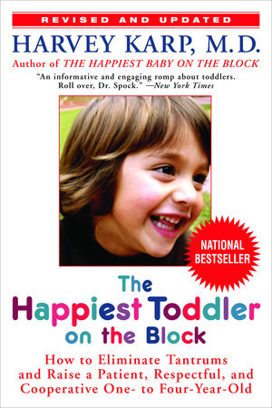 The Happiest Toddler on the Block by Harvey Karp, M.D.