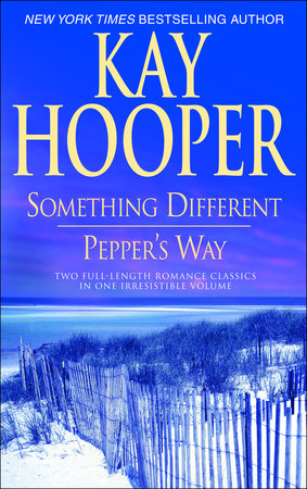 Something Different/Pepper's Way by Kay Hooper