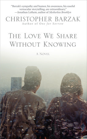 The Love We Share Without Knowing by Christopher Barzak