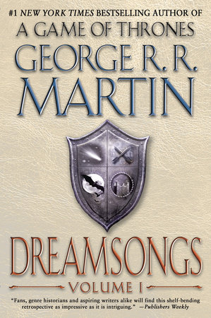Dreamsongs: Volume I by George R. R. Martin