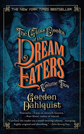 The glass books of the dream eaters volume two by gordon dahlquist the glass books of the dream eaters volume two by gordon dahlquist fandeluxe Gallery