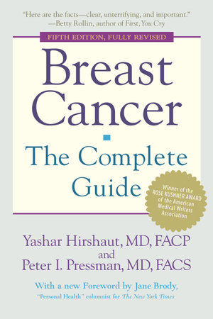 Breast Cancer: The Complete Guide by Yashar Hirshaut and Peter Pressman