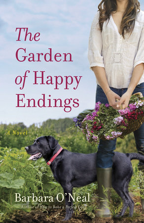 The Garden of Happy Endings by Barbara O'Neal