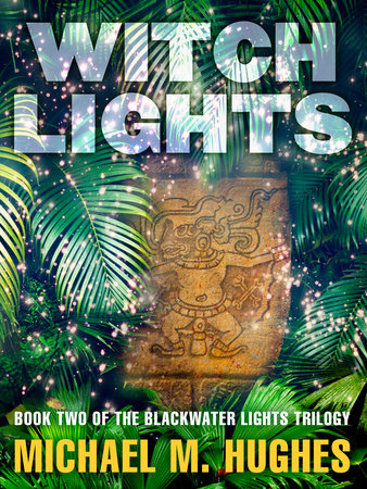 Witch Lights by Michael M. Hughes