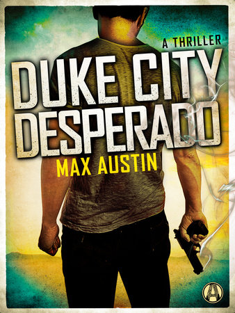 Duke City Desperado by Max Austin