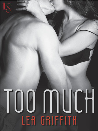 Too Much by Lea Griffith