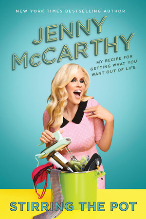 Stirring the Pot by Jenny McCarthy