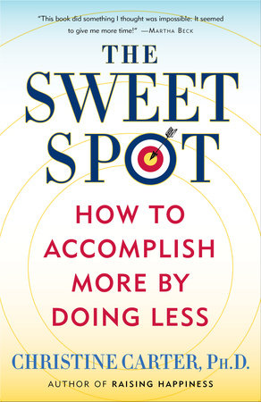 The Sweet Spot By Christine Carter PhD