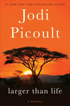 Larger Than Life (Novella) by Jodi Picoult